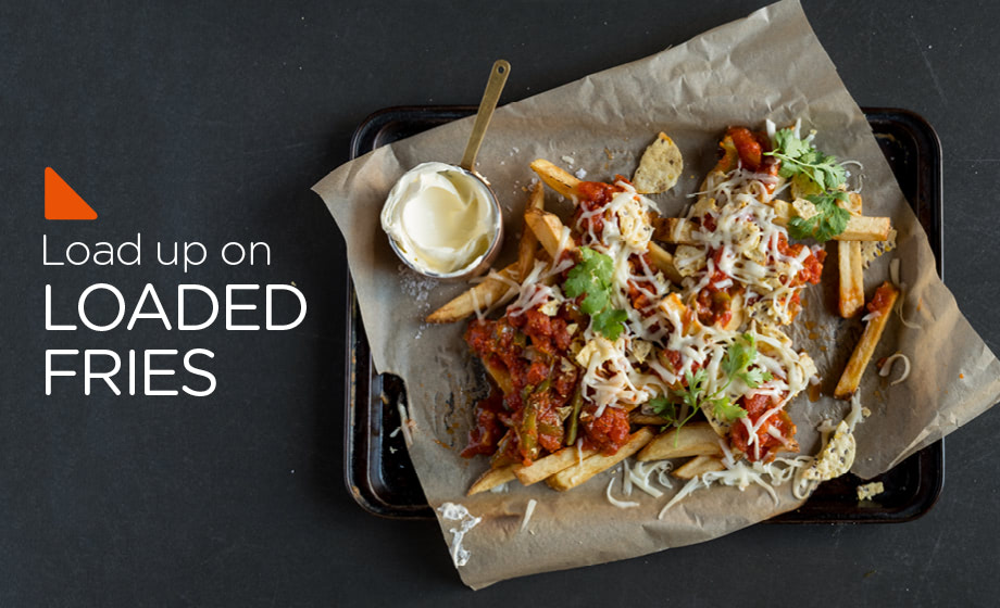 Load up on loaded fries