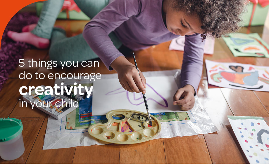 Five things you can do to encourage creativity in your child