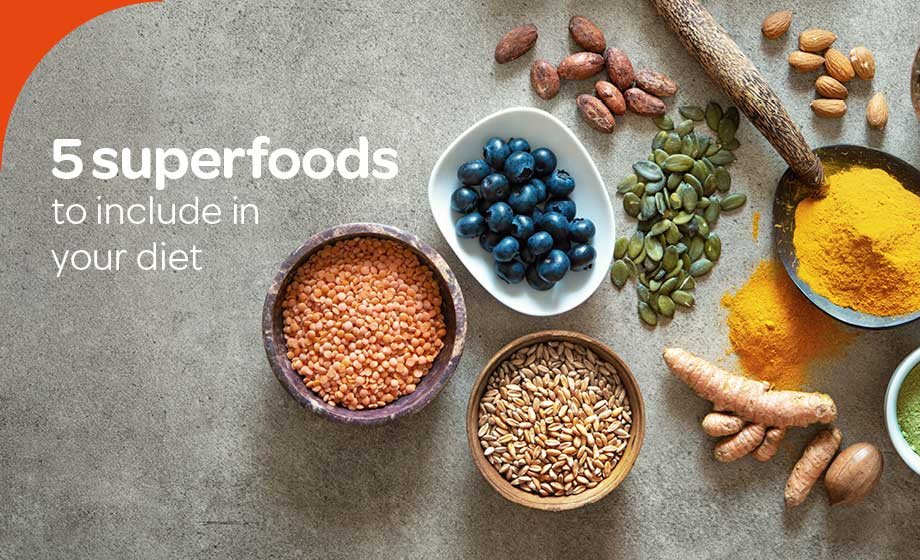 5 Superfoods to include in your diet
