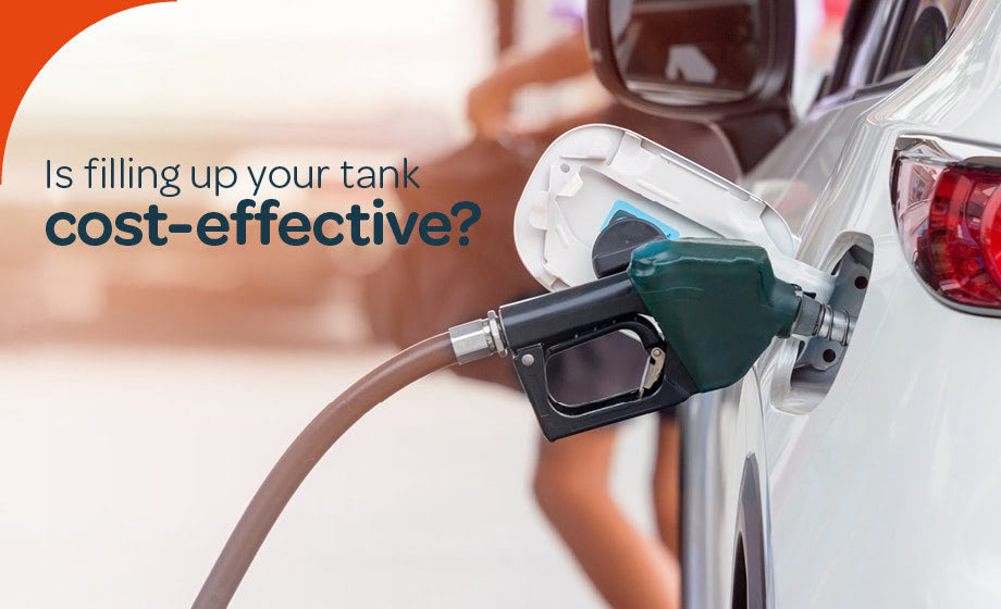 Is filling up your tank cost-effective?