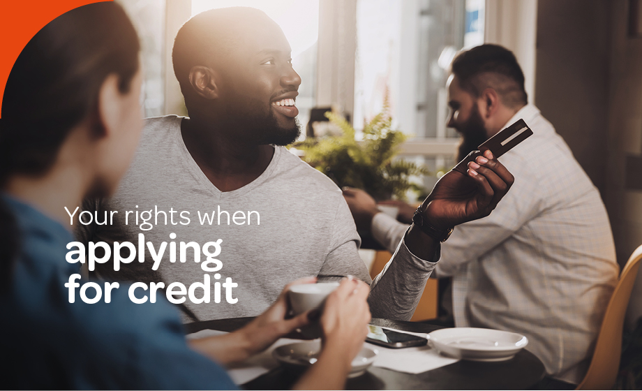 The rights you have when applying for credit from a lender